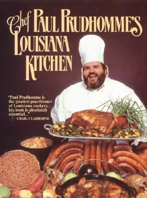 Chef Paul Prudhommes Louisiana Kitchen, PAUL PRUDHOMME