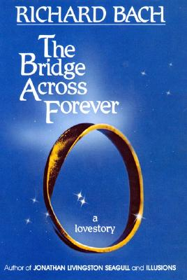 Image for BRIDGE ACROSS FOREVER : A LOVESTORY
