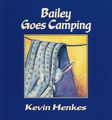 Bailey Goes Camping, Henkes, Kevin
