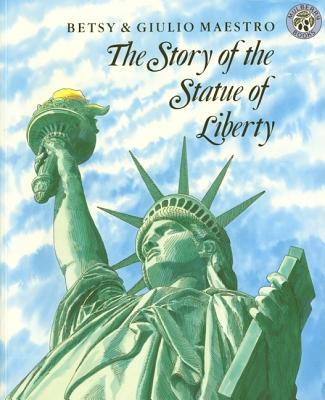 Story of the Statue of Liberty, BETSY MAESTRO, GIULIO MAESTRO