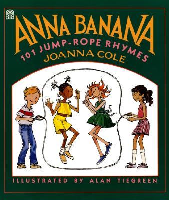 Anna Banana: 101 Jump Rope Rhymes, Cole, Joanna