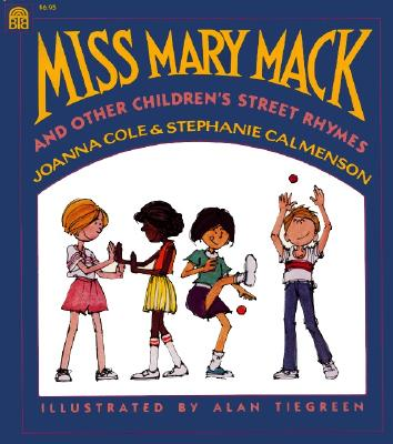 Miss Mary Mack and Other Children's Street Rhymes, Cole, Joanna; Calmenson, Stephanie