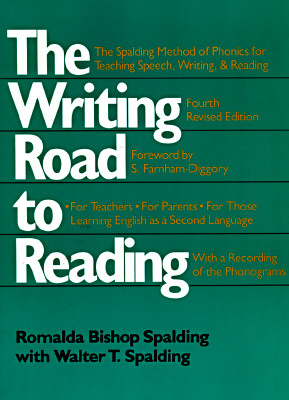 Image for The Writing Road to Reading : The Spalding Method of Phonics for Teaching Speech, Writing and Reading