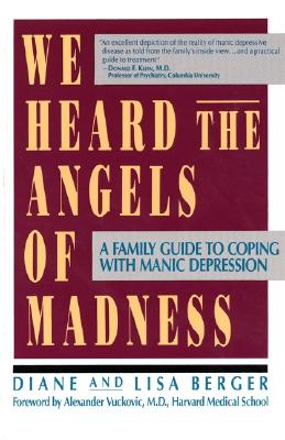 Image for WE HEARD THE ANGELS OF MADNESS A FAMILY GUIDE TO COPING WITH MANIC DEPRESSION