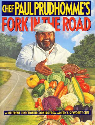 Image for Chef Paul Prudhomme's Fork in the Road