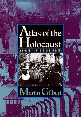 Atlas of the Holocaust, Gilbert, Martin