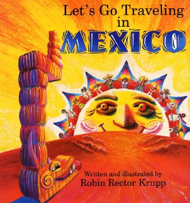 Let's Go Traveling in Mexico, Krupp, Robin Rector
