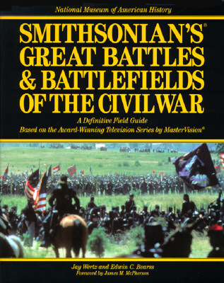 Image for Smithsonian's Great Battles & Battlefields of the Civil War: A Definitive Field Guide Based on the Award-Winning Television Series by Mastervision