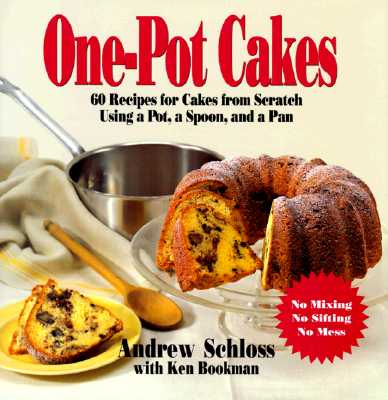 Image for One Pot Cakes: 60 Recipes for Cakes from Scratch Using a Pot, a Spoon, and a Pan