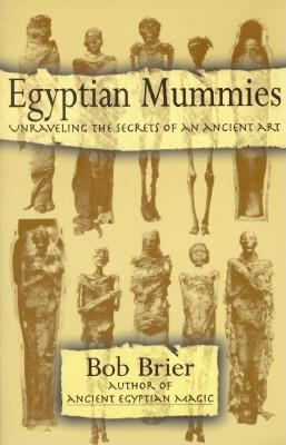 Image for Egyptian Mummies: Unraveling the Secrets of an Ancient Art