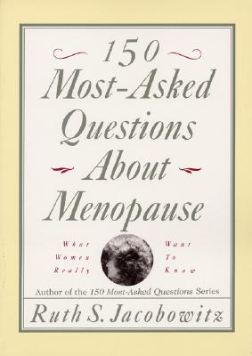 Image for 150 MOST-ASKED QUESTIONS ABOUT MENOPAUSE