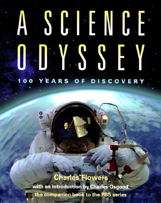 Image for A Science Odyssey: 100 Years of Discovery