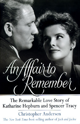 Image for An Affair to Remember : The Remarkable Love Story of Katharine Hepburn & Spencer Tracy
