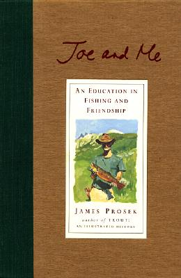 Image for Joe and Me: An Education in Fishing and Friendship