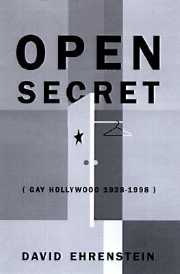 Open Secret: Gay Hollywood--1928-1998, Ehrenstein, David