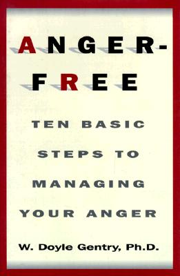 Image for Anger-Free: Ten Basic Steps to Managing Your Anger