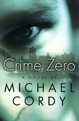 Image for Crime Zero: A Novel