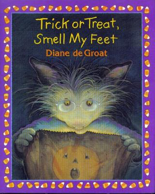 Image for Trick or Treat, Smell My Feet (Gilbert the Opossum)