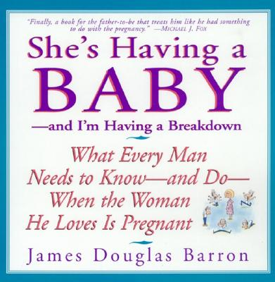 SHE'S HAVING A BABY AND I'M HAVING A BREAKDO, BARRON, JAMES