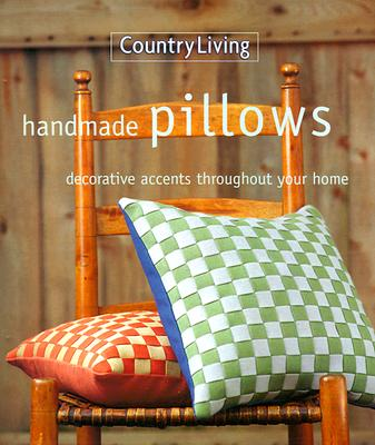 Image for Country Living Handmade Pillows: Decorative Accents Throughout Your Home