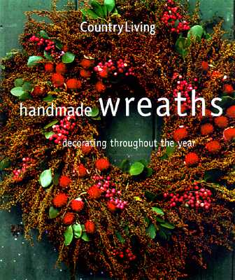 Image for Country Living Handmade Wreaths: Decorating Throughout the Year