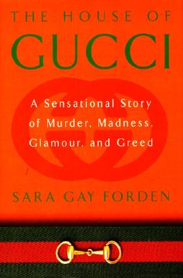 Image for The House of Gucci: A Sensational Story of Murder, Madness, Glamour, and Greed