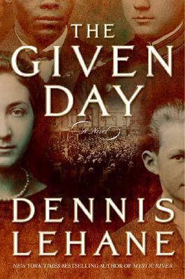 The Given Day: A Novel, Dennis Lehane