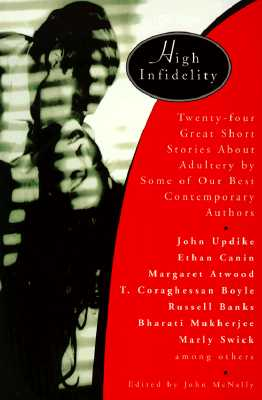 Image for High Infidelity: 24 Great Short Stories About Adultery By Some Of Our Best Contemporary Authors