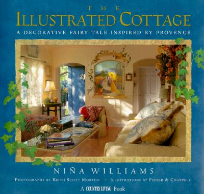 Image for The Illustrated Cottage: A Decorative Fairy Tale Inspired by Provence