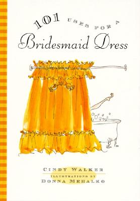 Image for 101 Uses for a Bridesmaid Dress