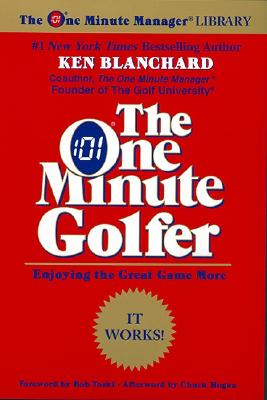 The One Minute Golfer: Enjoying the Great Game More (One Minute Manager Library), Blanchard, Ken