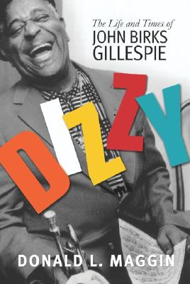 Image for Dizzy: The Life and Times of John Birks Gillespie
