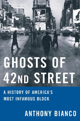 Image for Ghosts of 42nd Street: A History of America's Most Infamous Block