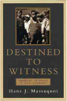 Image for Destined to Witness: Growing Up Black in Nazi Germany