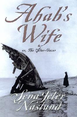 Image for AHAB'S WIFE OR, THE STAR-GAZER