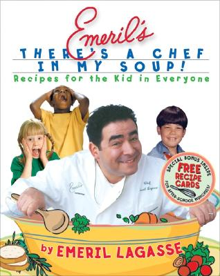 Emeril : Theres a Chef in My Soup, EMERIL LAGASSE