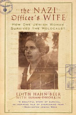 The Nazi Officer's Wife: How One Jewish Woman Survived the Holocaust, Beer, Edith H.