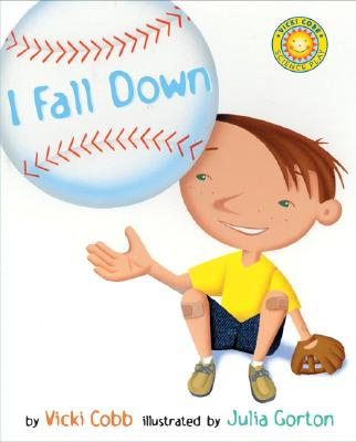 I Fall Down (Outstanding Science Trade Books for Students K-12), Cobb, Vicki