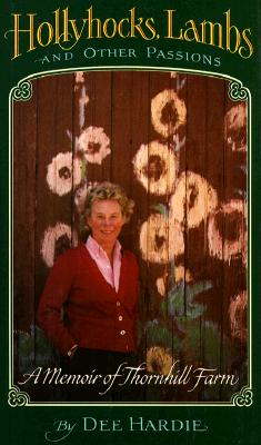 Image for Hollyhocks, Lambs and Other Passions