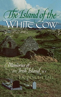 The Island of the White Cow; Memories of an Irish Island (English and Irish Edition), Tall, Deborah