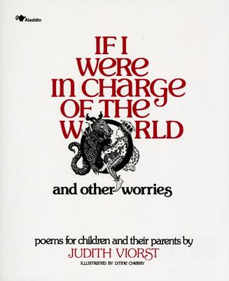 If I Were in Charge of the World and Other Worries: Poems for Children and their Parents, Judith Viorst
