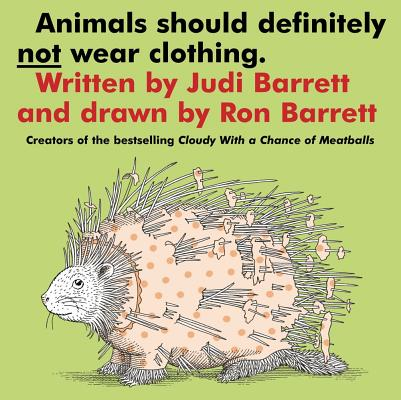 Animals Should Definitely Not Wear Clothing, Barrett, Judi; Barrett, Ronald [Illustrator]