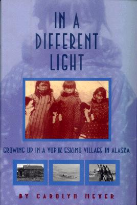 Image for In a Different Light: Growing Up in a Yup'Ik Eskimo Village in Alaska