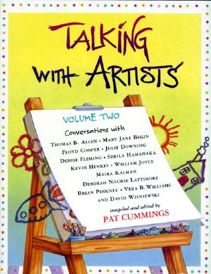 Image for Talking with Artists, Vol. 2: Conversations with Thomas B. Allen, Mary Jane Begin, Floyd Cooper, Julie Downing, Denise Fleming, Sheila Hamanaka, Kevin ... Vera B. Williams and David Wisniewski