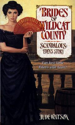 Image for Brides of Wildcat County - Scandalous: Eden's Story