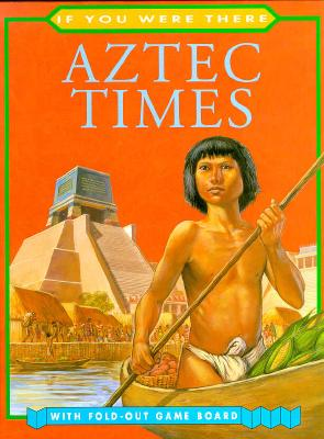 Image for Aztec Times (If You Were There)