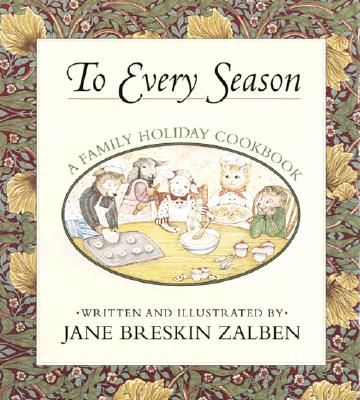Image for To Every Season: A Family Holiday Cookbook