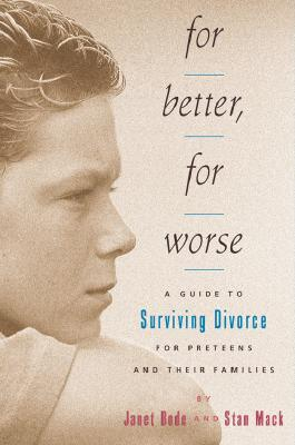 Image for For Better, For Worse: A Guide To Surviving Divorce For Preteens And Their Families