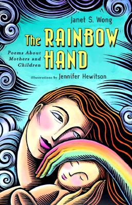 Image for RAINBOW HAND, THE : POEMS ABOUT MOTHERS AND CHILDREN