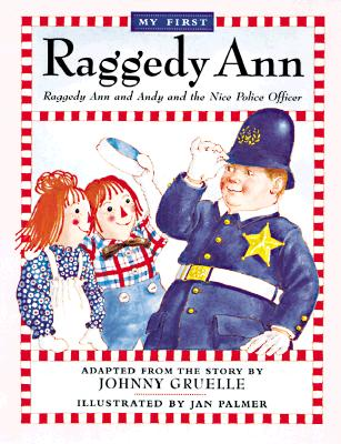 Image for My First Raggedy Ann : Raggedy Ann and Andy and the Nice Police Officer